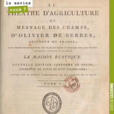 Bonne résolution. Se plonger dans le Théâtre d'agriculture, ouvrage rédigé au 16ème siècle par Ol...