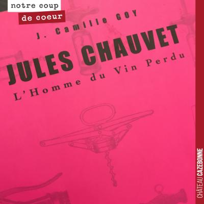Passionnante lecture. Portrait de Jules Chauvet, personnage majeur de l'histoire du vin. Jean-Pau...