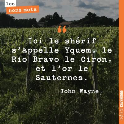 Même John Wayne aimait le Bordeaux !