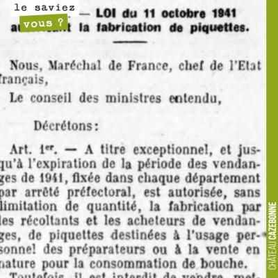 Le régime de Vichy vote une loi, en 1941, pour autoriser la production de piquette. Est alors con...